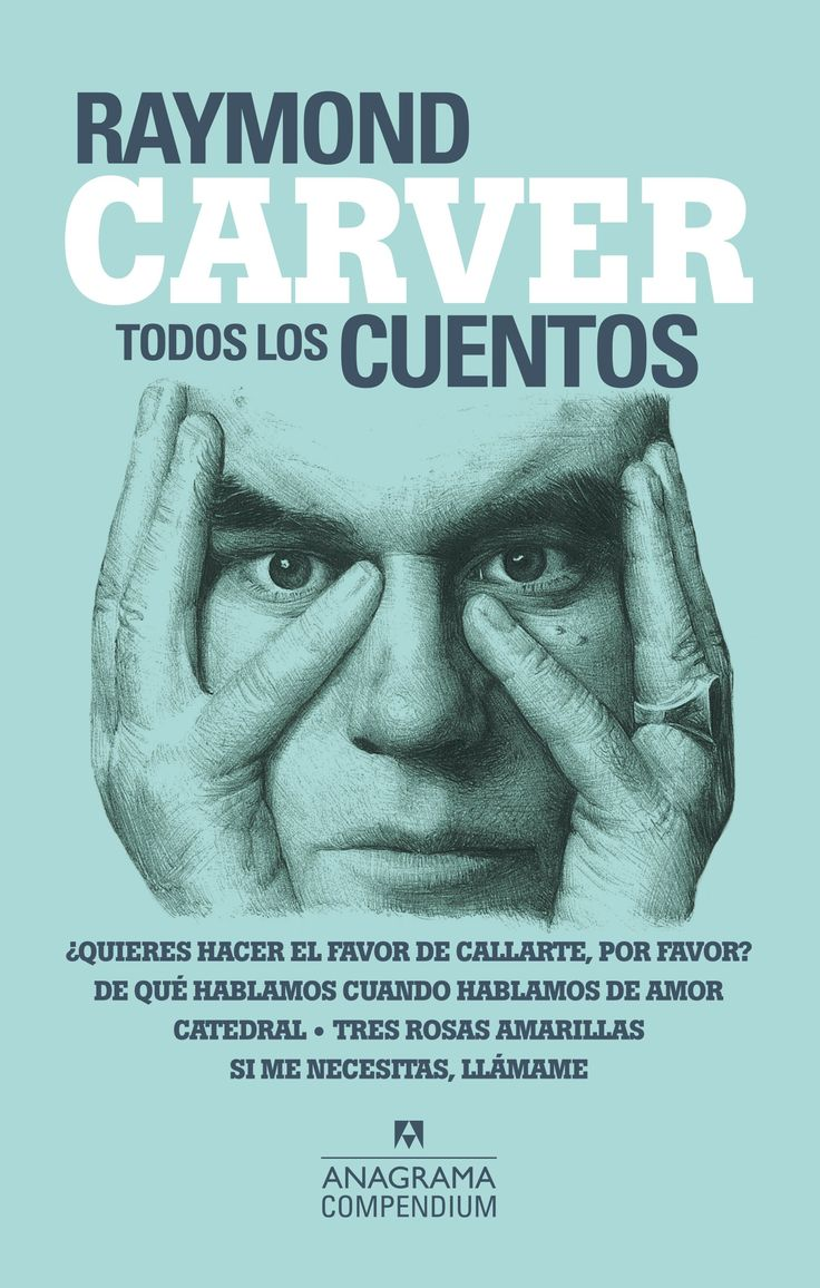 best ideas about raymond carver illustrators raymond carver alcanzoacute el eacutexito gracias a un puntildeado de voluacutemenes de relatos publicados en los
