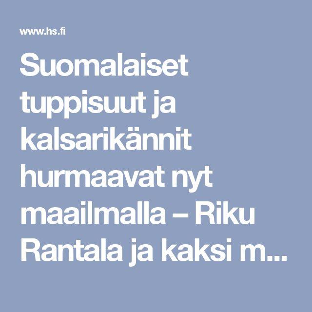 Suomalaiset tuppisuut ja kalsarikännit hurmaavat nyt maailmalla – Riku Rantala ja kaksi muuta kansainvälistä suomalaista kertovat, onko suosiosta meille iloa - Kotimaa - HS.fi