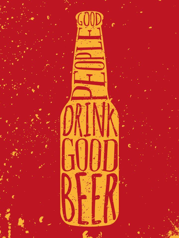 Good people drink good beer #beer #typography #poster                                                                                                                                                                                 More