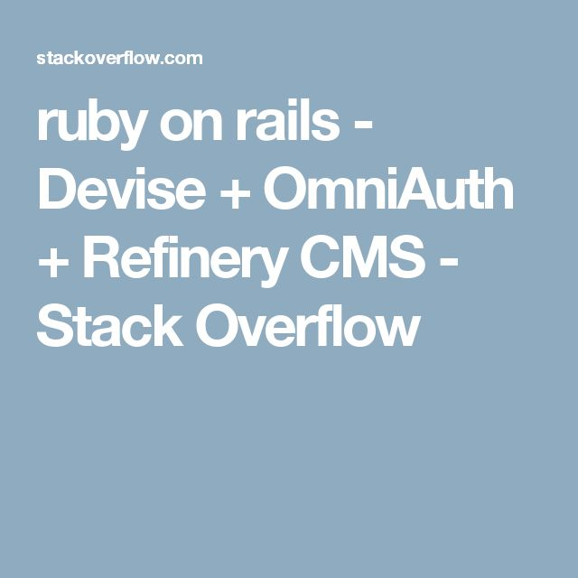 ruby on rails - Devise + OmniAuth + Refinery CMS - Stack Overflow