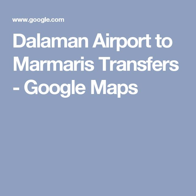 Dalaman Airport to Marmaris Transfers - Google Maps
