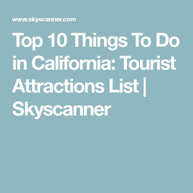 Unique California Tourist Attractions Ideas On Pinterest - 10 things to see and do in california