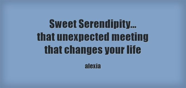 17 Best Serendipity Quotes On Pinterest