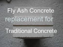 Fly Ash Concrete - Replacement for Traditional Concrete: The most common use of fly ash is as a replacement for port land cement used in producing concrete. Concrete made with fly ash is stronger and more durable than traditional concrete. Fly ash concrete is easier to pour, has lower permeability, and resists alkali-silica reaction, which results in a longer service life. http://www.bennyindustries.com/products.php?id=7