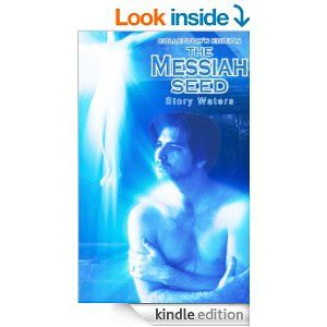 Amazon.com: The Messiah Seed (Collector's Edition) (The Bridge of Consciousness) eBook: Story Waters: Kindle Store