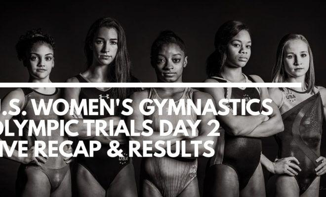 U.S. Women's Gymnastics Olympic Trials Day 2 Live Recap & Results