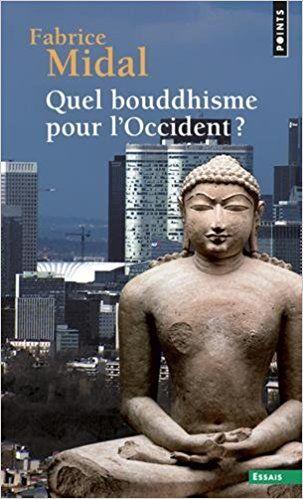 Quel bouddhisme pour l'Occident ? - Fabrice Midal