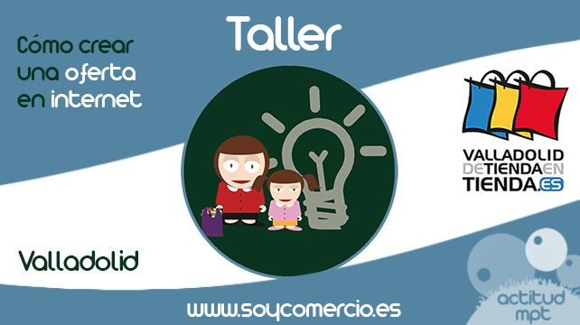 """Cómo crear una oferta atractiva en Internet a través de la plataforma gratuita de publicidad, """"Valladolid De Tienda En Tienda""""."""
