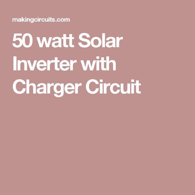 50 watt Solar Inverter with Charger Circuit