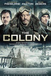 The Colony (2013) Forced underground by the next ice age, a struggling outpost of survivors must fight to preserve humanity against a threat even more savage than nature.
