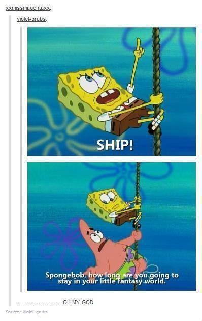 SpongeBob= MEEEEEEEE Patrick= my very few friends
