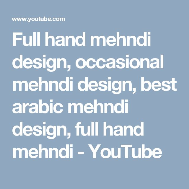 Full hand mehndi design, occasional mehndi design, best arabic mehndi design, full hand mehndi - YouTube