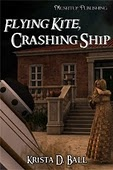Flying Kit, Crashing Ship by Krista D Ball.  Sci-fi short story with Jane Austen overtones. Witty.            Again cover by Delilah Stephans for MuseItUp Publishing