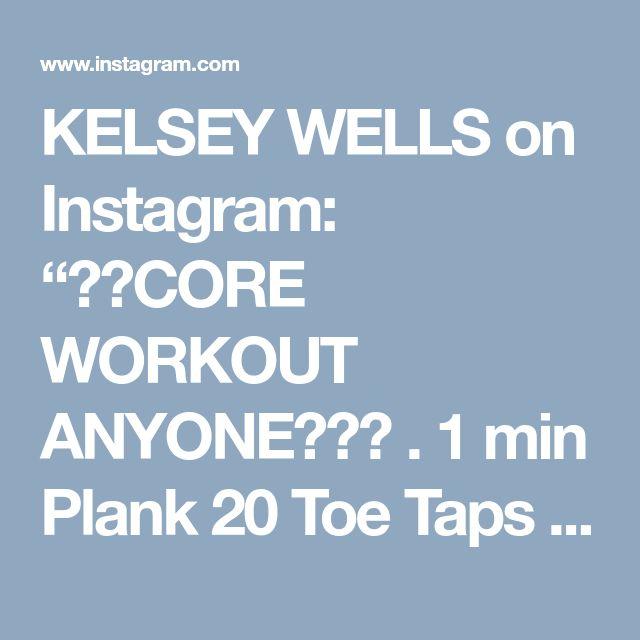 "KELSEY WELLS on Instagram: ""⚡️CORE WORKOUT ANYONE?⚡️ . 1 min Plank 20 Toe Taps 24 Single Leg Jack-Knives 15 Straight Leg Raises 15 Bent Leg Raises Perform 4x ! . Video…"" • Instagram"