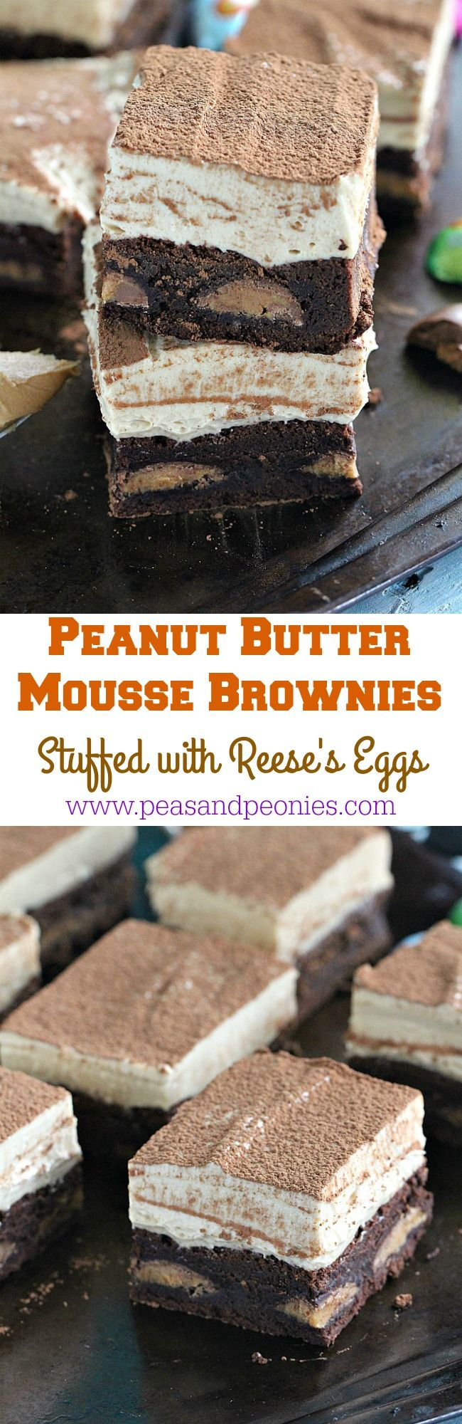 Chocolaty Peanut Butter Mousse Brownies are stuffed with Reese's Peanut Butter Eggs and topped with a creamy No Bake Peanut Butter Mousse.