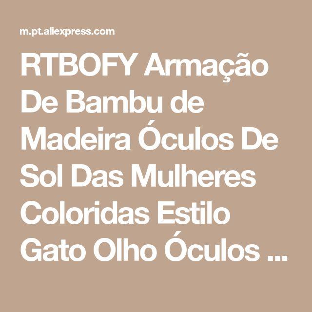 RTBOFY Armação De Bambu de Madeira Óculos De Sol Das Mulheres Coloridas Estilo Gato Olho Óculos De Lentes Polarizadas Óculos de Design Vintage Shades Loja Online | aliexpress móvel