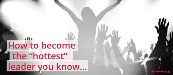 How to Become the Hottest Leader You Know Kristine Maudal