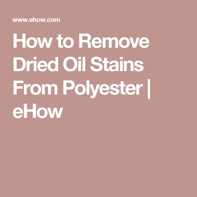 how to get rid of oil stains on polyester