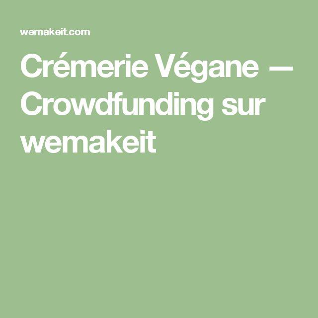 Crémerie Végane — Crowdfunding sur wemakeit