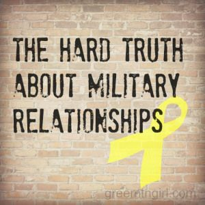 The Hard True About Military Relationships
