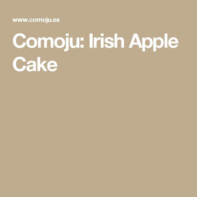 Comoju: Irish Apple Cake
