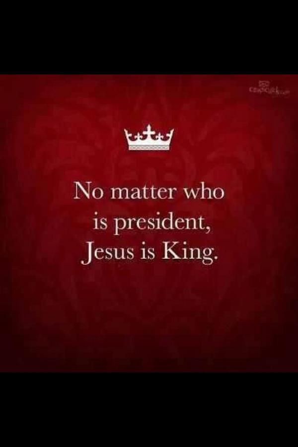 I JESUS Not only is Jesus Christ King.............He is King of Kings Lord of Lords..........Revelation 19:16..........And every authority on earth, visible or invisible, must bow to him.......1 Peter 3:22. I put my trust in HIM