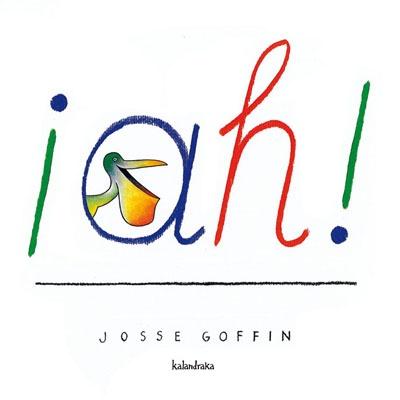 ¡AH!    Josse Goffin (ilustración)    Una obra esencial para potenciar la imaginación de los más pequeños, porque todo puede ser algo distinto de lo que parece. ¿O no?