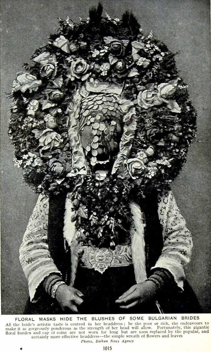 """Floral Masks Hide The Blushes Of Some Bulgarian Brides"" A Bulgarian matrimonial headdress."