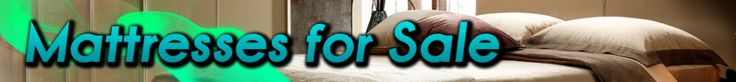 Mattresses for Sale Review 2014 - More Information on Mattresses for Sale