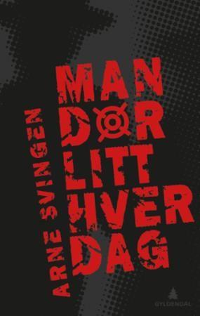 """""""Man dør litt hver dag"""" av Arne Svingen"""
