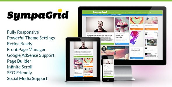 SympaGrid - Responsive Grid WordPress Theme    http://themeforest.net/item/sympagrid-responsive-grid-wordpress-theme-/6814994?ref=damiamio       SympaGrid is a grid-based, fully responsive, retina ready, post-format supporting, SEO friendly, clean and modern WordPress theme suitable for any kind of creative, personal or business use. It comes with a powerful Theme Settings, Page Builder, Front Page Manager, Infinite Scroll, Social Media Support, Google AdSense Support, Slider Revolution…