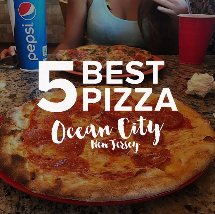 The Top 5 Pizza Places in Ocean City NJ