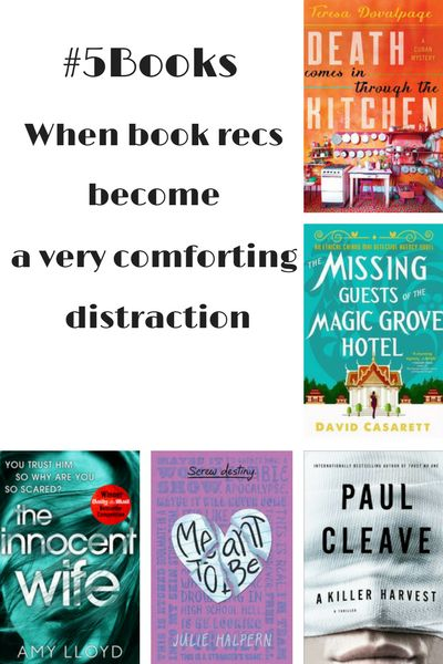 Book recs: The Missing Guests of the Magic Grove Hotel, Death Comes in Through the Kitchen, A killer Harvest, The Innocent Wife & Meant to Be. Read about them here: #5Books: Book recs = comforting http://editingeverything.com/blog/2017/10/23/5books-book-recs-comforting/
