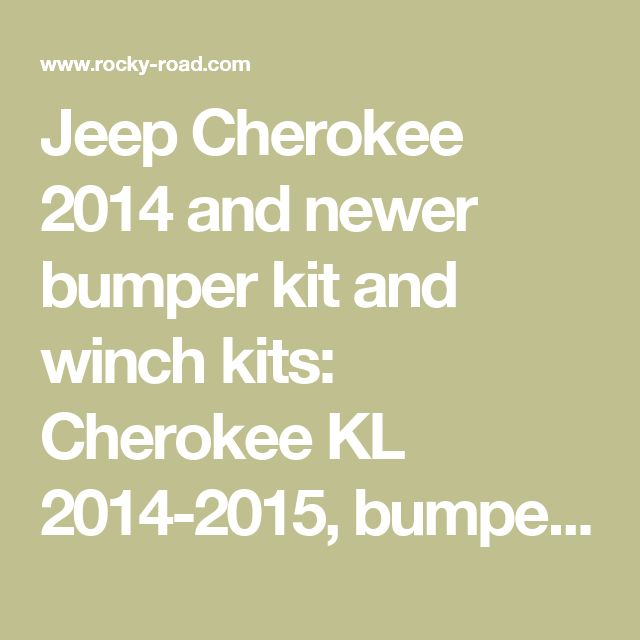 Jeep Cherokee 2014 and newer bumper kit and winch kits: Cherokee KL 2014-2015, bumper kits, winch mount