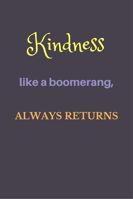Inspirational Quote - Kindness like a boomerang always returns