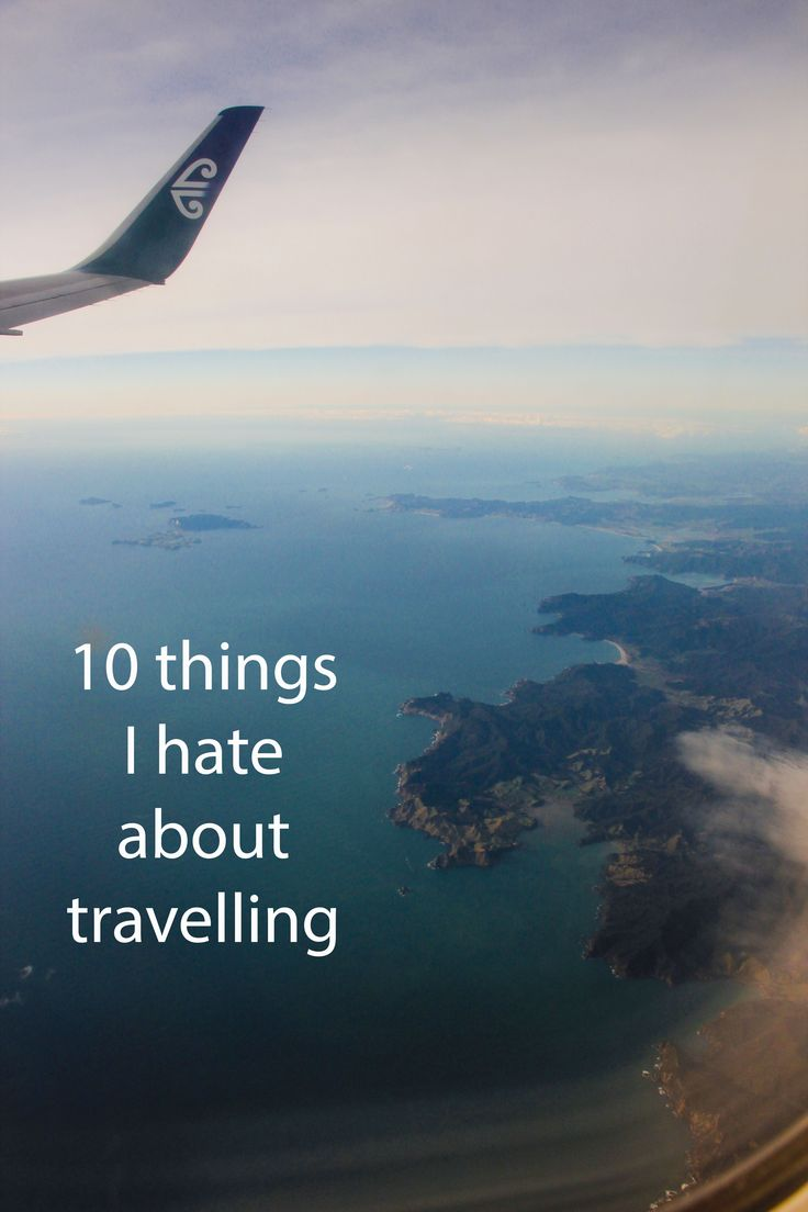 We all have things we hate. Here are my travel hates: http://aworldofbackpacking.com/10-things-i-hate-about-travelling/