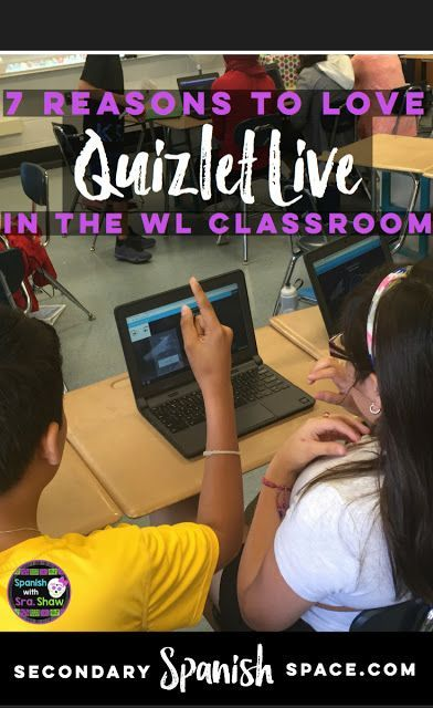 7 reasons why Quizlet Live is a great resource to incorporate into your Spanish classroom