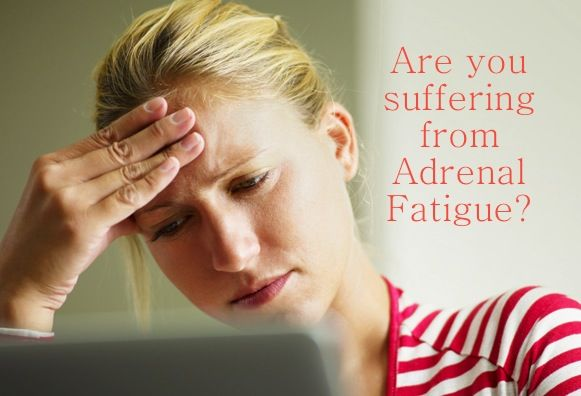 Symptoms of Adrenal Fatigue  low blood pressure excessive sweating dizziness low blood sugar extreme fatigue dark circles under eyes craving...