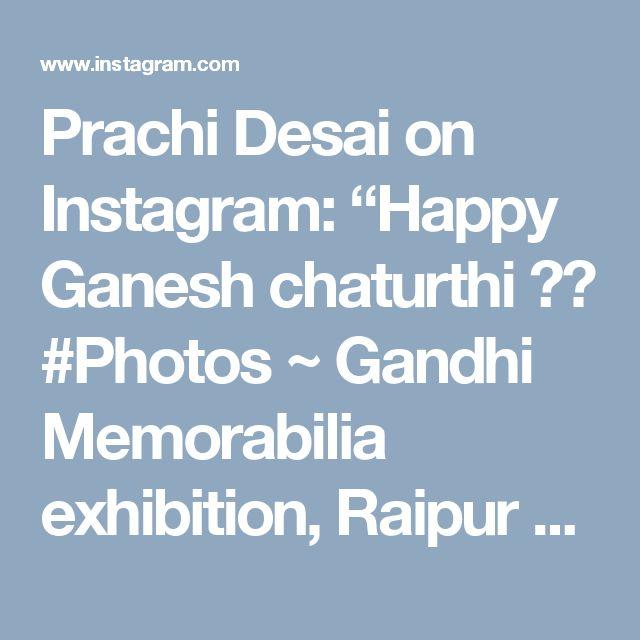 "Prachi Desai on Instagram: ""Happy Ganesh chaturthi ✨🐘 #Photos ~ Gandhi Memorabilia exhibition, Raipur 📜🗃📰 #latepost"" • Instagram"