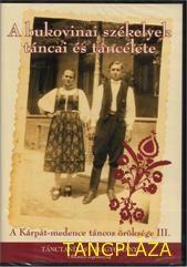 A bukovinai székelyek táncai és táncélete - néptáncoktató DVD - Tánc Pláza - Táncoktató DVD, Tánczene CD - webáruház, webshop