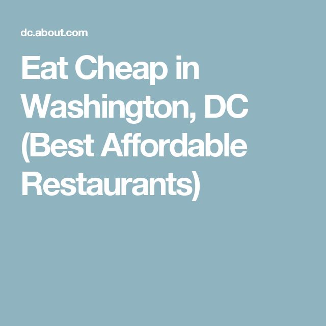 Eat Cheap in Washington, DC (Best Affordable Restaurants)