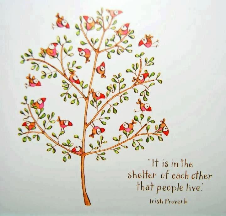 It Is In The Shelter Of Each Other That People Live ~ Irish Proverb ~  Relationship Quotes