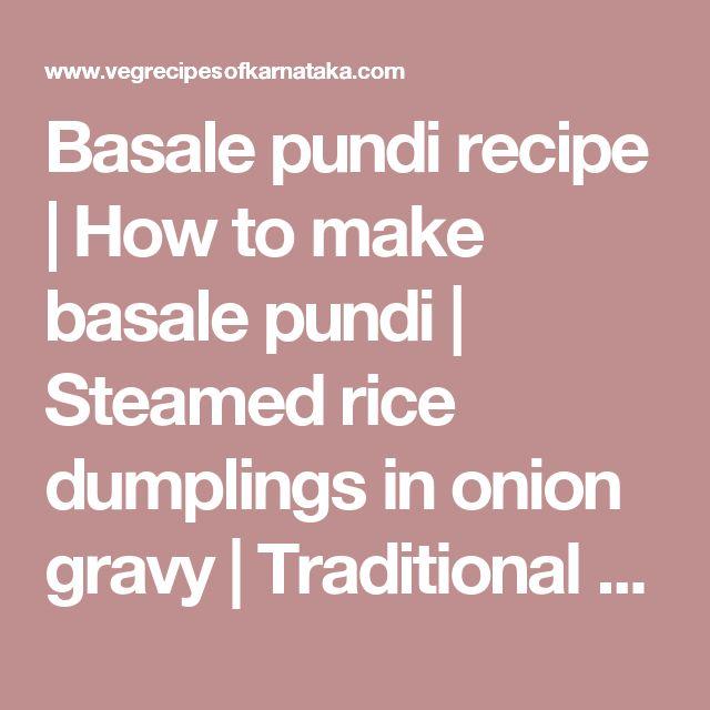 Basale pundi recipe | How to make basale pundi | Steamed rice dumplings in onion gravy | Traditional Mangalore recipe | Traditional tulu recipe