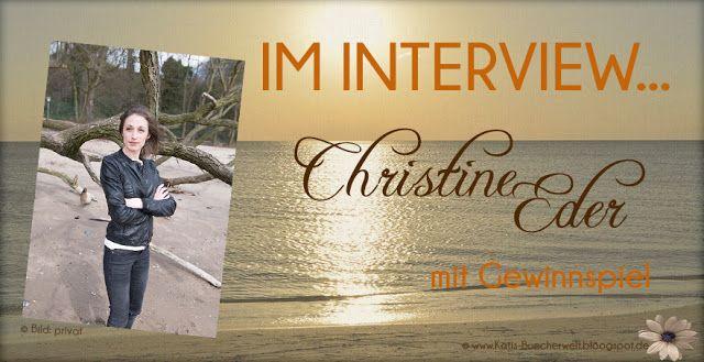 Katis-Buecherwelt: [INTERVIEW] Im Interview mit Christine Eder + Gewi...