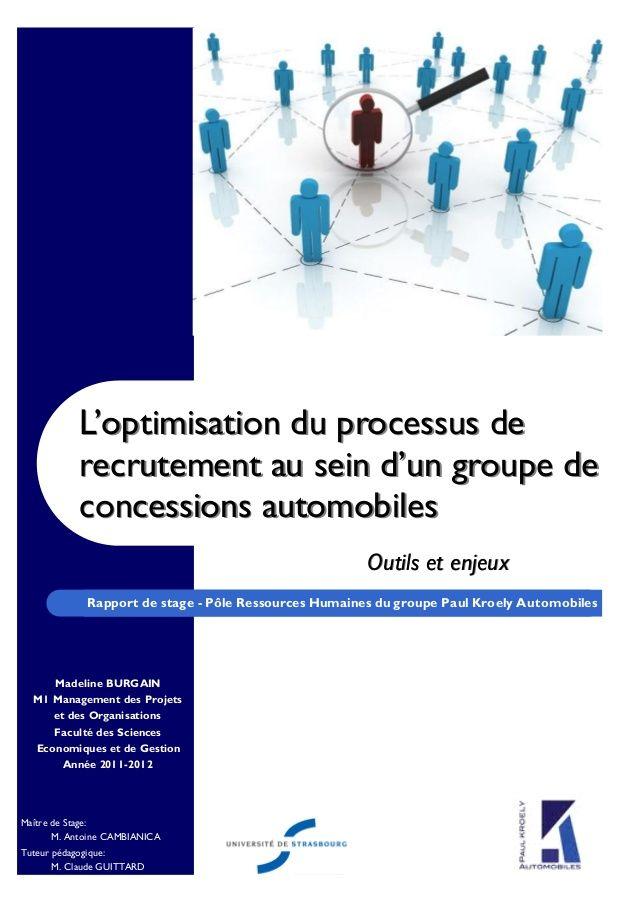 Rapport de stage de master 1 Management des Projets et des Organisations : Optimisation du processus de recrutement au sein d'un groupe de concessions automobiles Note finale : 18/20