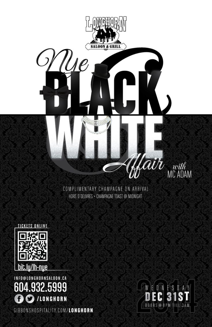 NYE Black & White Affair — Gibbons Hospitality Group New Years Eve Black & White Affair  Come and join us for a fun filled night of dancing and welcome in the New Year at our Black & White Affair Party. Your ticket guarantees entry, champagne on arrival, hors d'oeuvres, a champagne toast at midnight & dancing all night long to our special guest DJ.  When: Wednesday December 31 Where: Longhorn Saloon Time: Doors at 8:00pm until 3:00am DJ: MC Adam