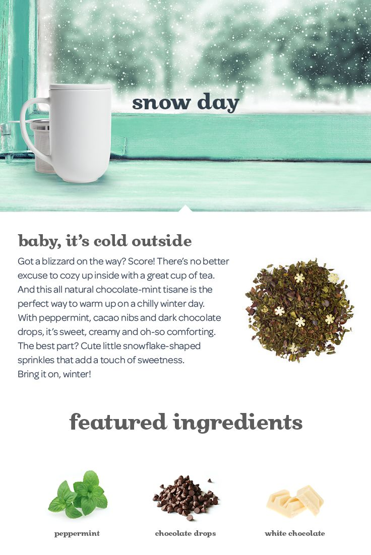 Snow Day - This all natural chocolate-mint tisane is the perfect way to warm up on a chilly day.