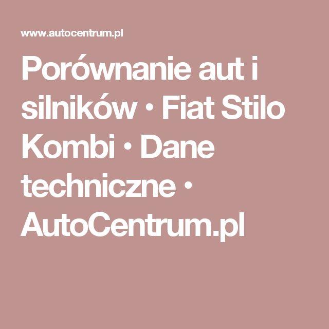 Porównanie aut i silników • Fiat Stilo Kombi • Dane techniczne • AutoCentrum.pl