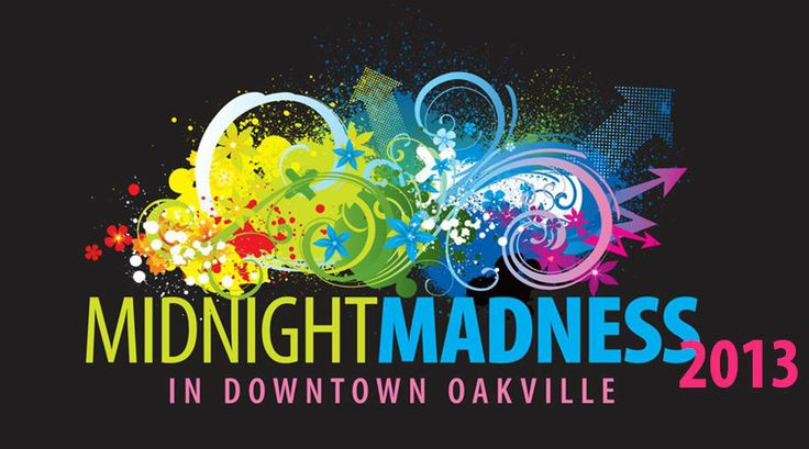 FRIDAY July 19th, 2013  6:00pm-12:00am (MIDNIGHT) Oakville's largest retail event of the year is back! With food, live music and lots of community spirit. Drawing more than 50,000 people every year to downtown Oakville, Midnight Madness begins at 6 p.m., closing the downtown stretch of Lakeshore Road for the event. Those who head down can expect live music featuring everything from classic rock, blues, and pop!