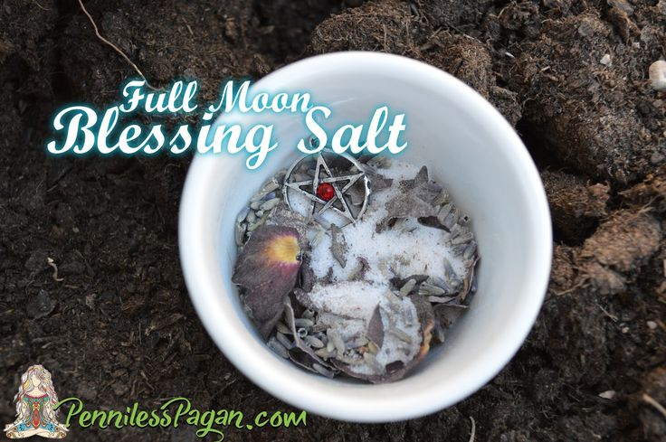 :: ° P a g a n Magick ° :: Penniless Pagan: Full Moon Goddess Blessing Salt